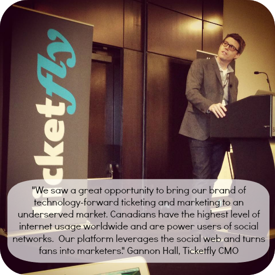 quote from ticketfly cmo gannon hall on bringing the platform to canada