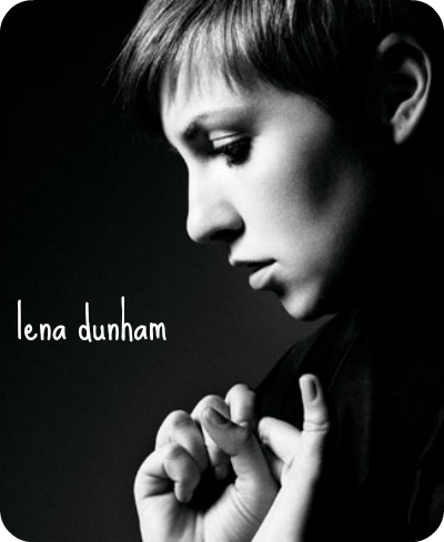 "Lena Dunham black and white photoshoot girls hbo hanna quote hard work ideas creativity hump day quote ""I would go to work from 9 to 6, go home, nap for two hours, then write from 8 to 2 a.m. There was an urgency to what I was doing. That's where a lot of the creative ideas I am still working with began."""