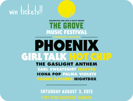 win tickets to grove music festival in toronto phoenix girl talk hot chip the gaslight anthem icona pop palma violets young empires nightbox earl sweatshirt wavves giveaway toronto fort york garrison commons saturday august 3 2013