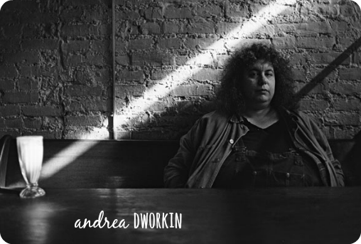 andrea dworkin quote
